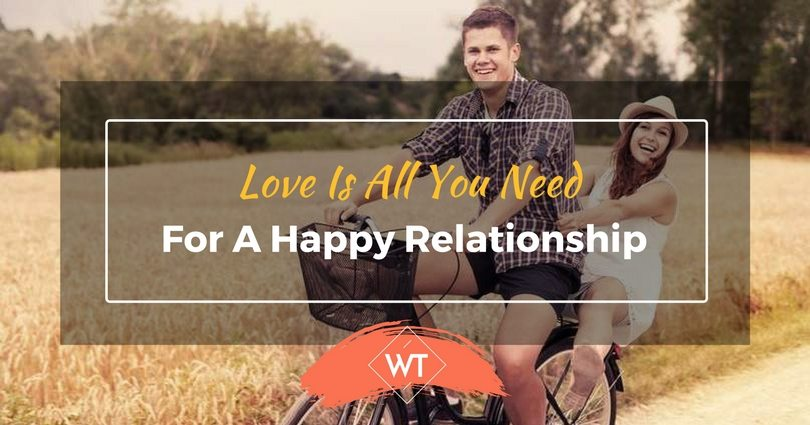 Love Is All You Need For A Happy Relationship