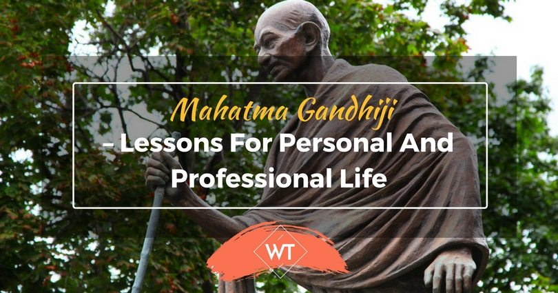 Mahatma Gandhiji – Lessons for Personal and Professional Life