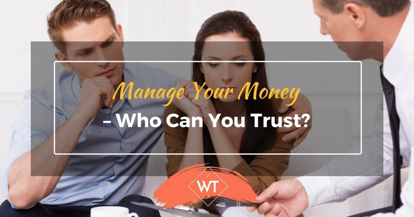 Manage Your Money – Who can you Trust?