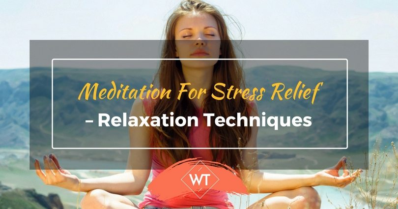 Meditation for Stress Relief – Relaxation Techniques
