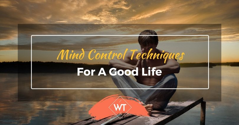 Mind Control Techniques for a Good Life
