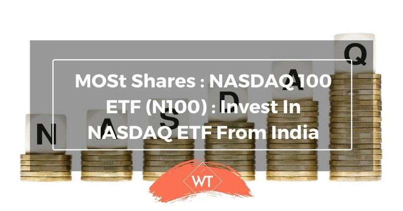 MOSt Shares : NASDAQ 100 ETF (N100) : Invest in NASDAQ ETF from India