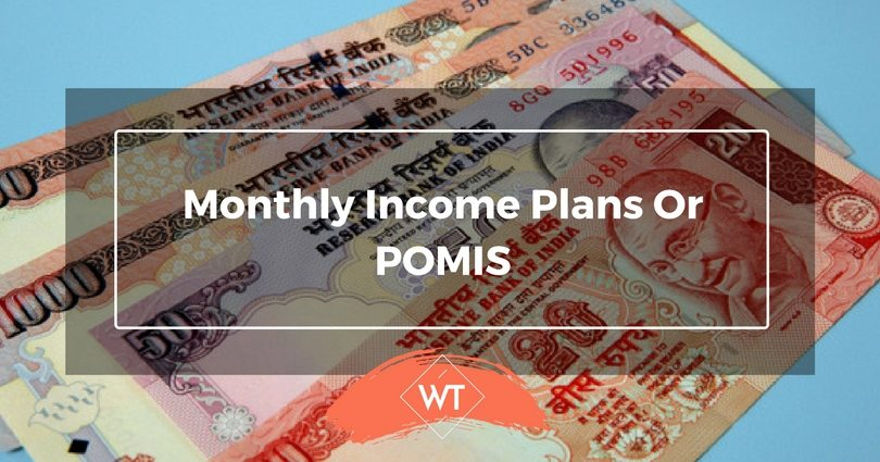 Monthly Income Plans or POMIS