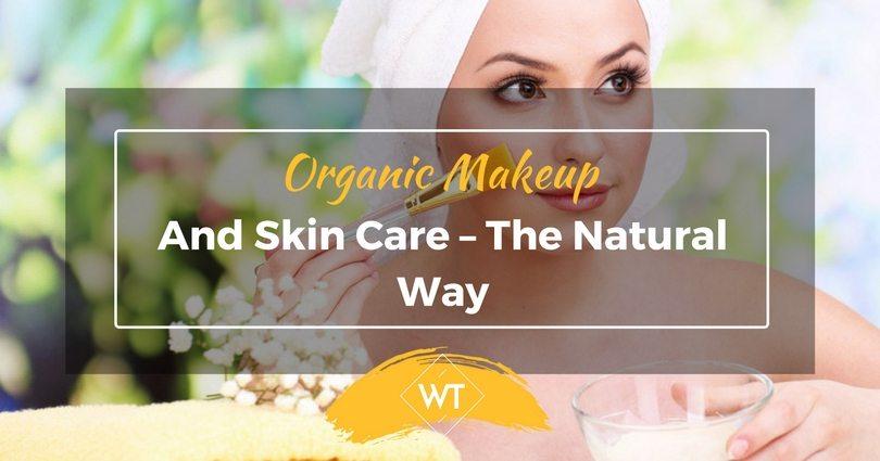 Organic Makeup and Skin care – the Natural way
