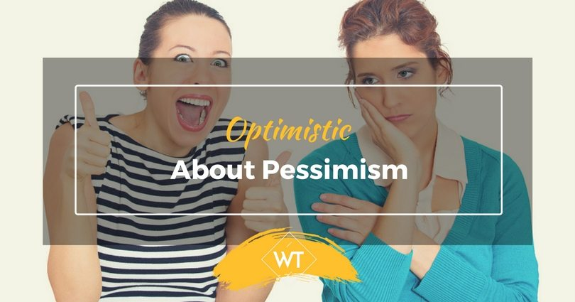 Optimistic about Pessimism