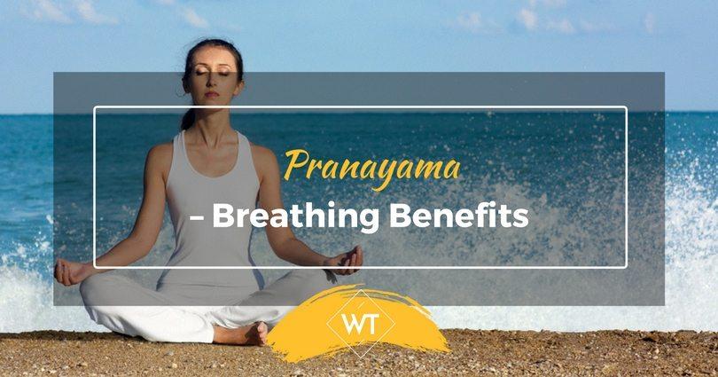 Pranayama – Breathing Benefits