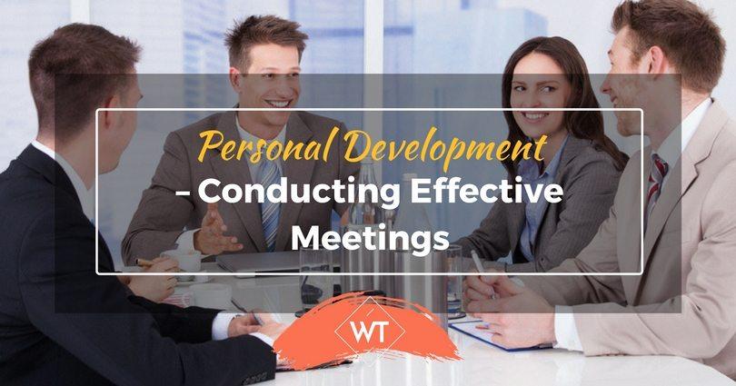 Personal Development – Conducting Effective Meetings