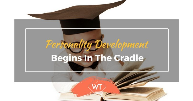 Personality Development Begins in the Cradle