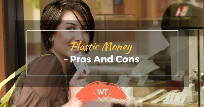 Plastic Money - Pros and Cons