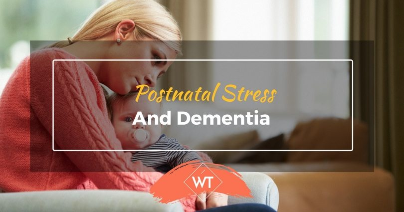 Postnatal Stress and Dementia