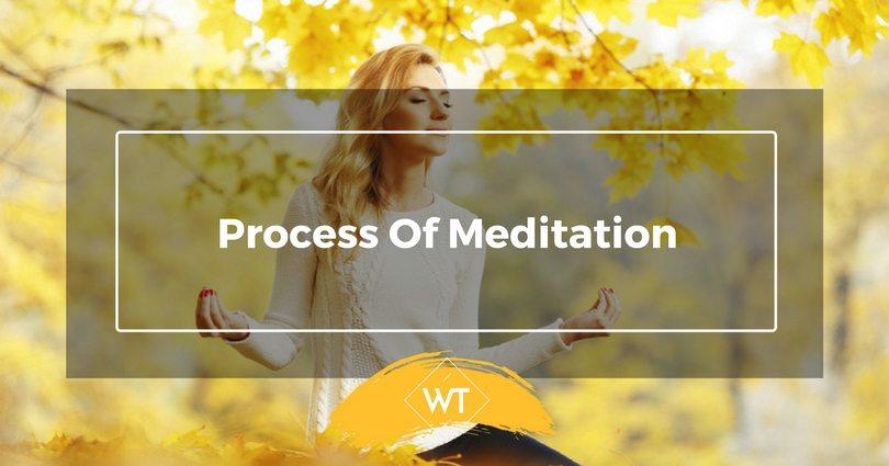 Process of Meditation