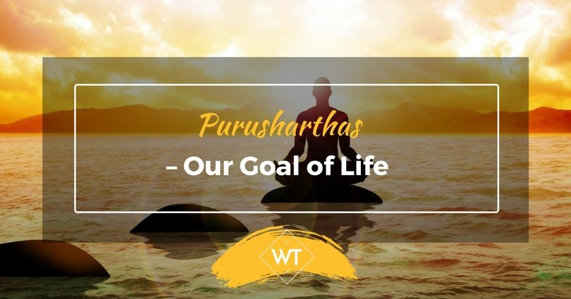 Purusharthas – Our Goal of Life