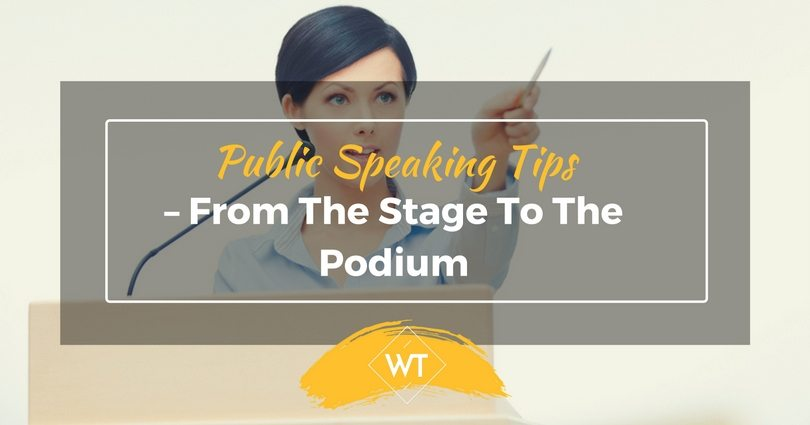 Public Speaking Tips – From The Stage To The Podium