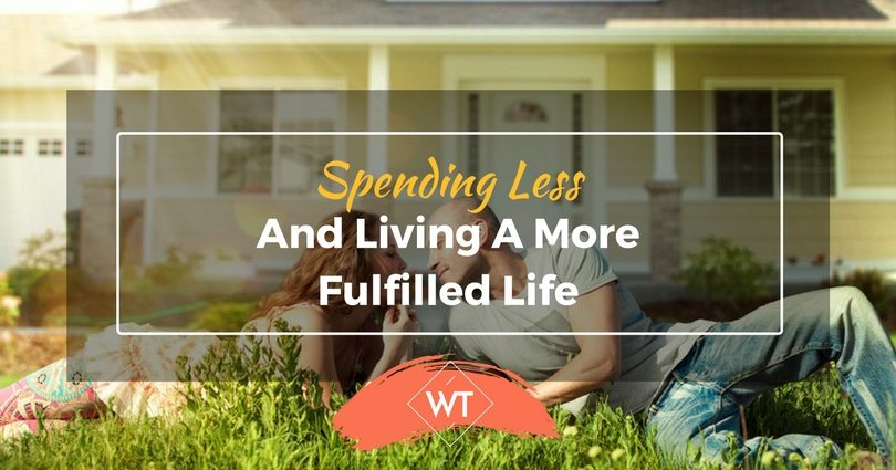 Spending Less and Living a More Fulfilled Life
