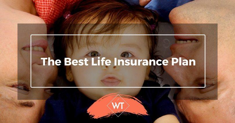 The Best Life Insurance Plan