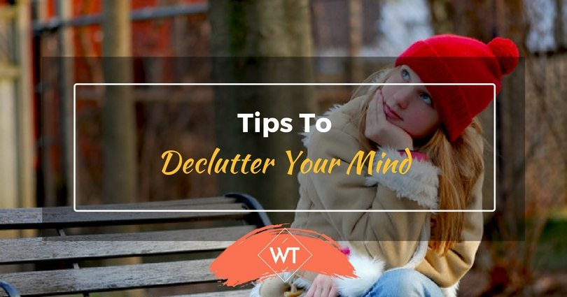 Tips to Declutter your Mind