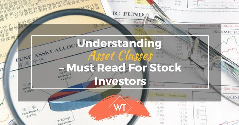 Understanding Asset Classes – Must Read for Stock Investors
