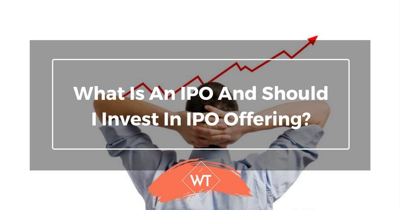 What is an IPO and Should I invest in IPO Offering?