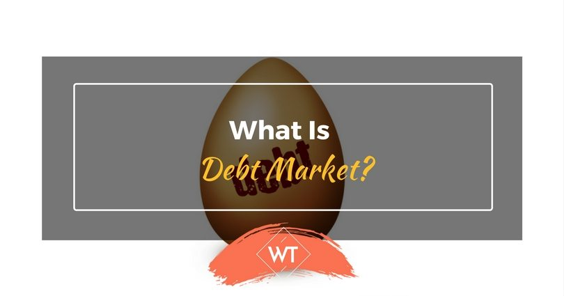 What is Debt Market?