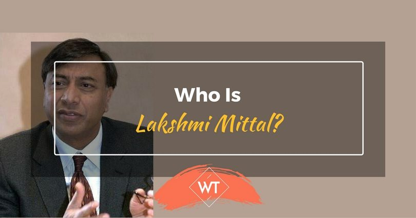 Who is Lakshmi Mittal?