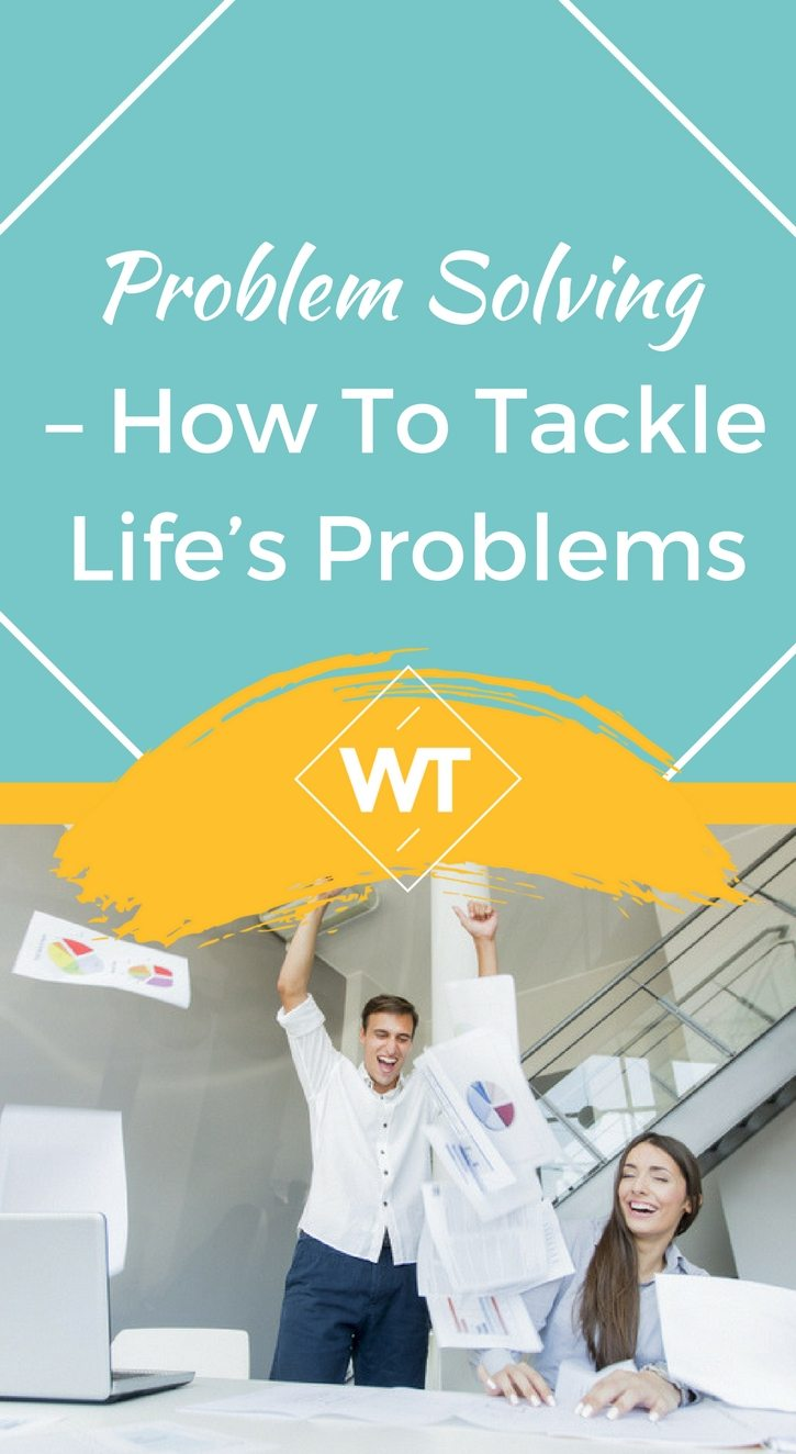 Problem Solving – How To Tackle Life's Problems