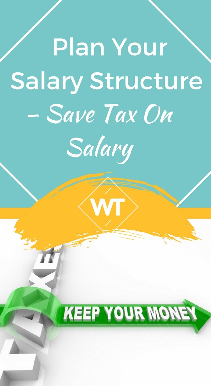 Plan your Salary Structure  – Save Tax on Salary
