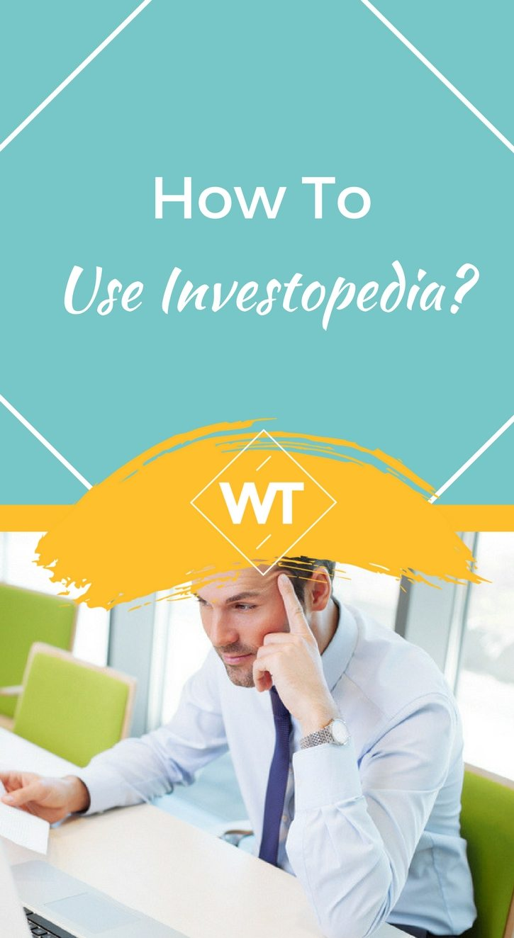 How to use Investopedia?