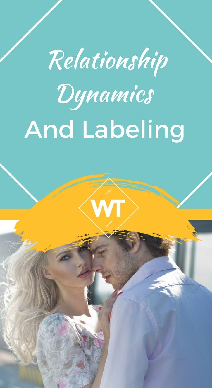 Relationship Dynamics and Labeling