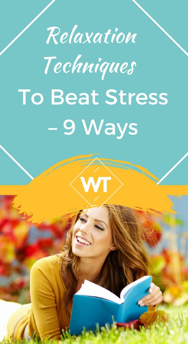 Relaxation Techniques to Beat Stress – 9 Ways