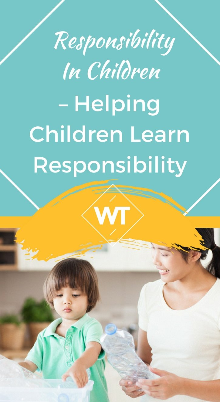 Responsibility in Children – Helping Children Learn Responsibility