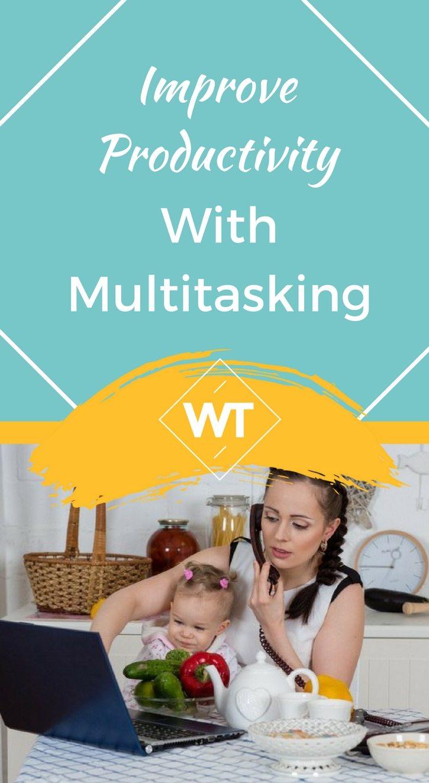 Improve Productivity with Multitasking