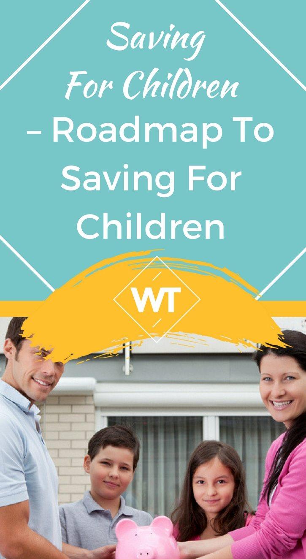 Saving For Children – Roadmap to Saving for Children