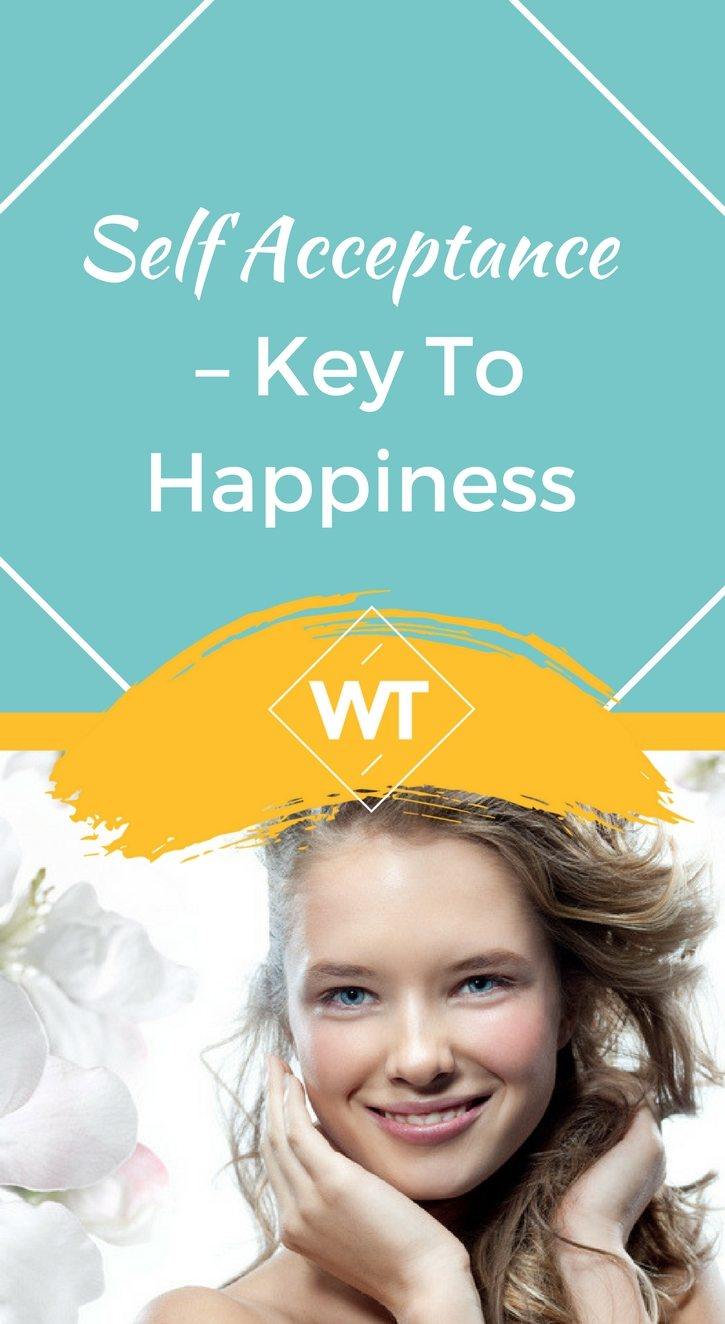 Self Acceptance – Key to Happiness