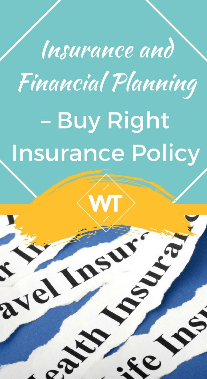 Insurance and Financial Planning – Buy Right Insurance Policy