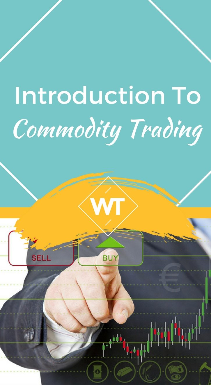 Introduction to Commodity Trading