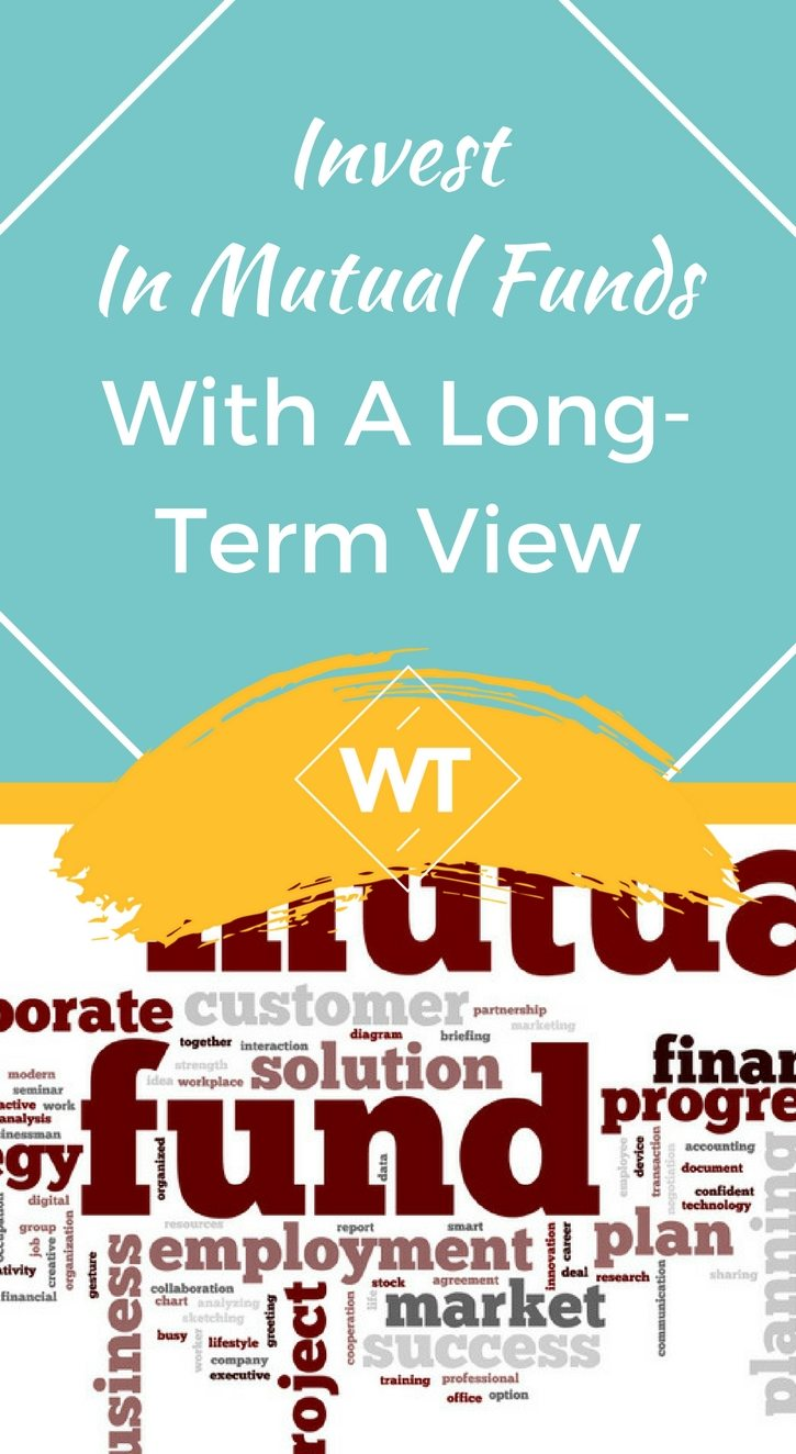 Invest in Mutual Funds with a Long-Term View
