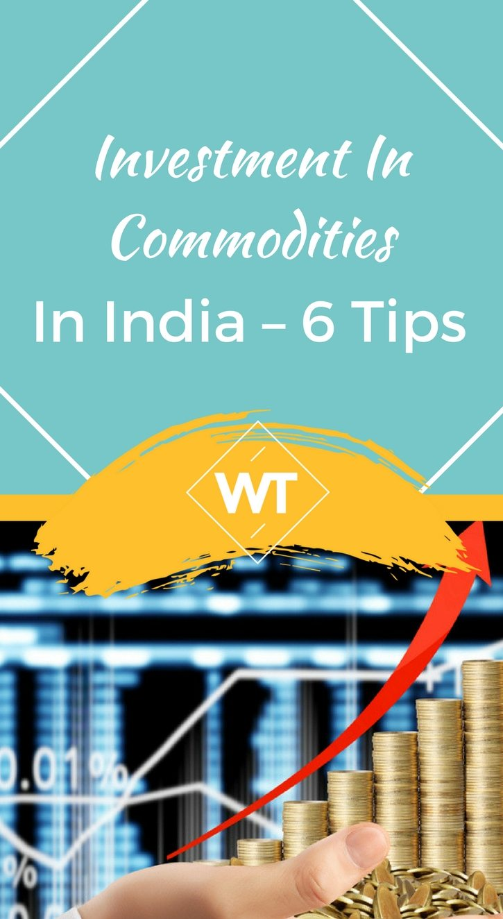 Investment in Commodities in India – 6 Tips