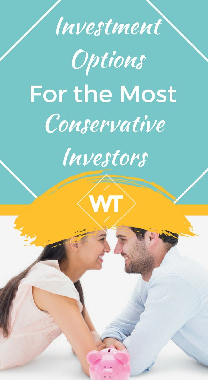 Investment Options for the Most Conservative Investors