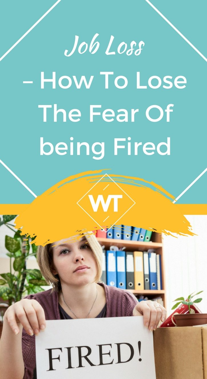 Job Loss – How to Lose the Fear of being Fired