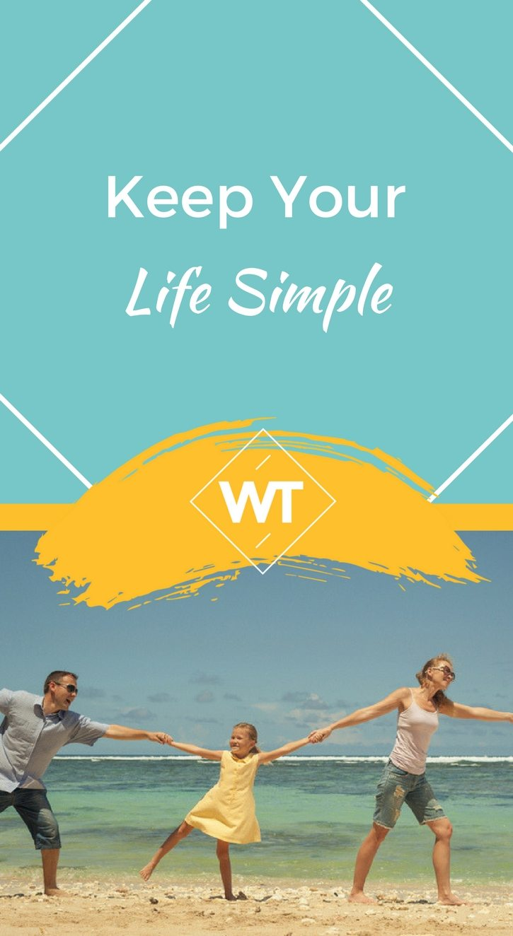 Keep your Life Simple