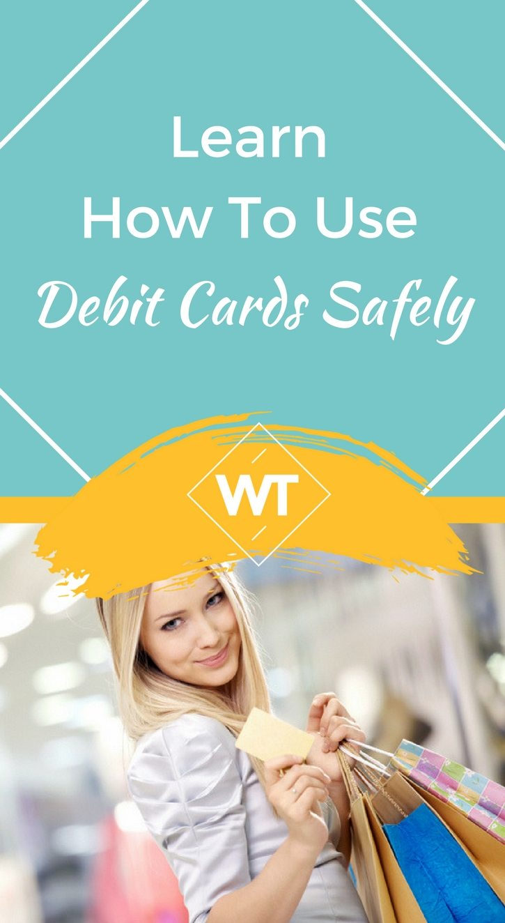 Learn how to use Debit Cards Safely