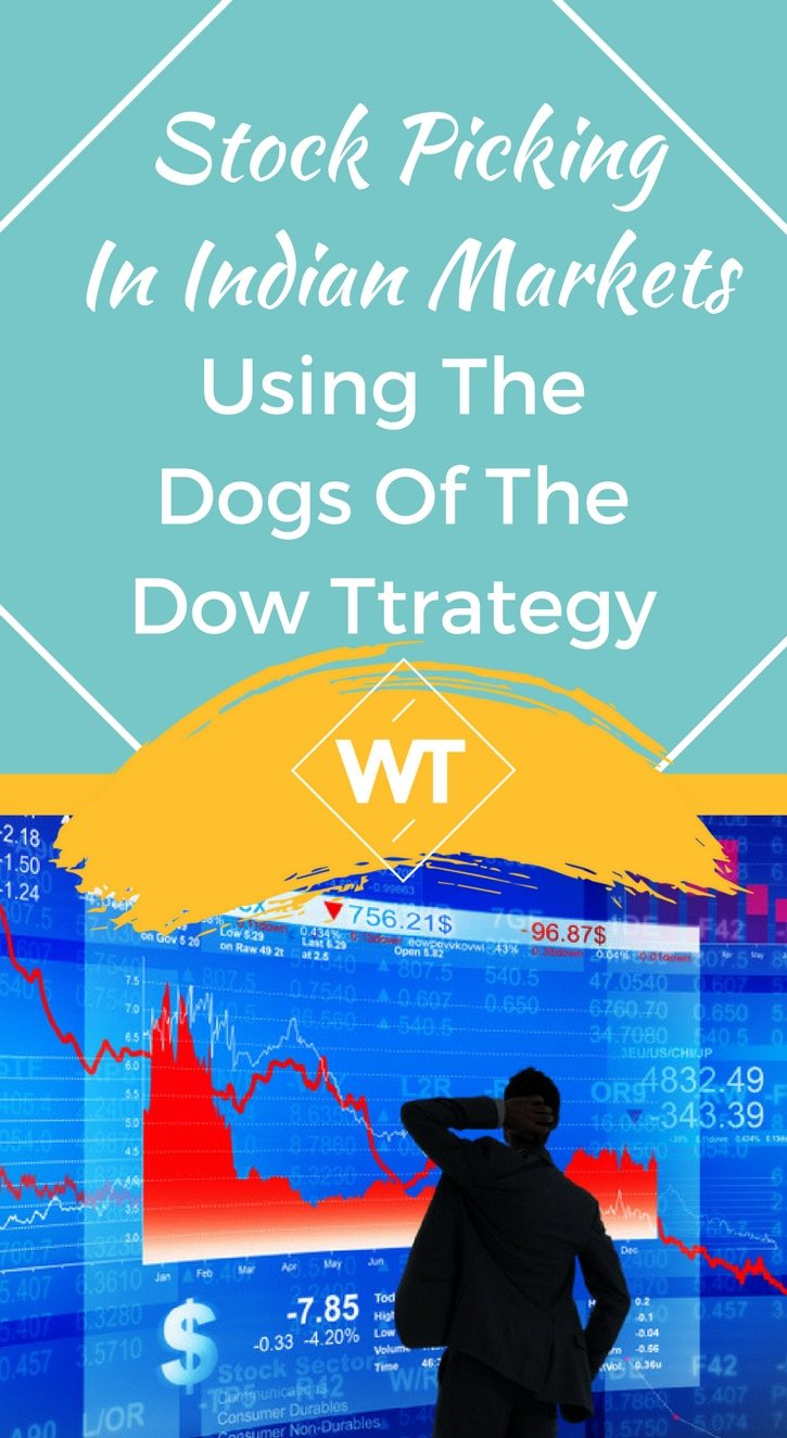 Stock Picking in Indian Markets using the Dogs of the Dow strategy