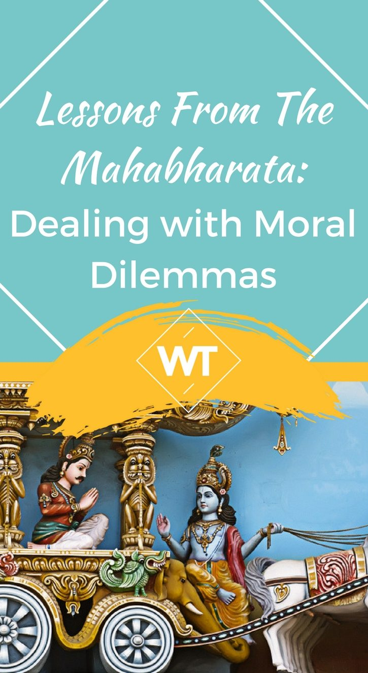 Lessons from The Mahabharata: Dealing with Moral Dilemmas