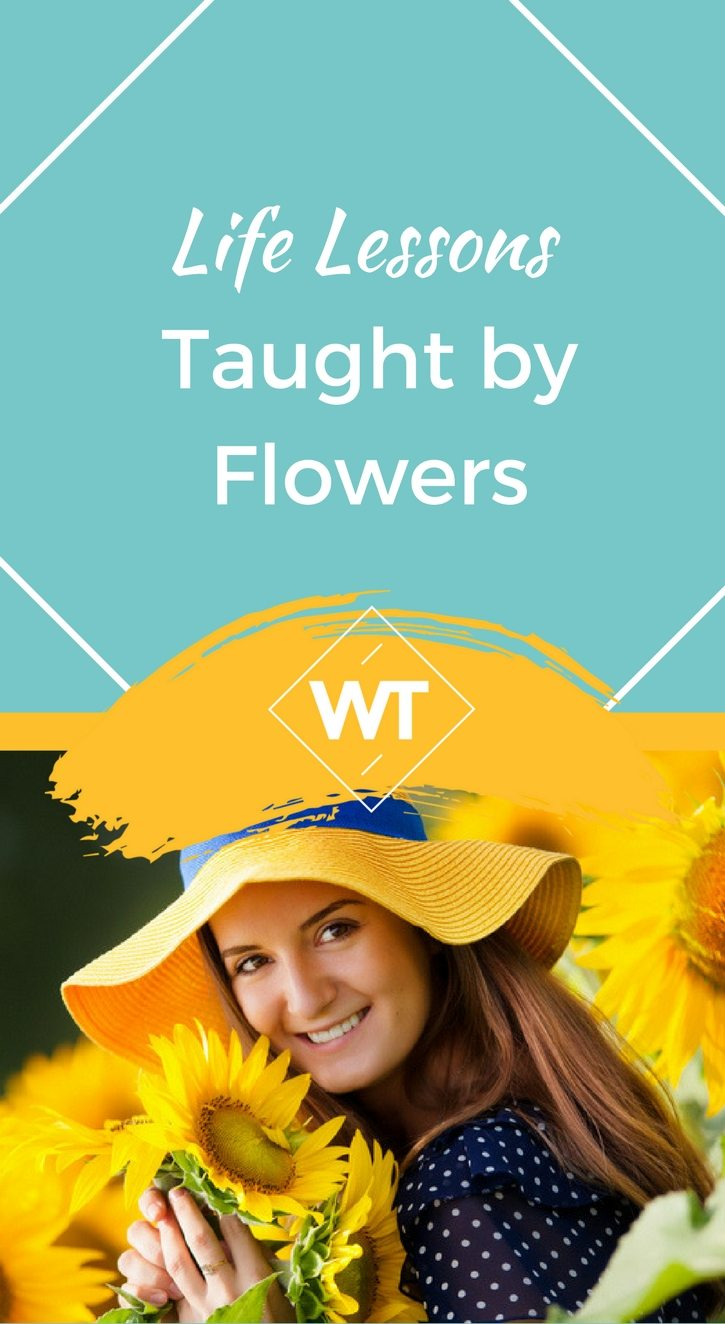 Life Lessons Taught by Flowers