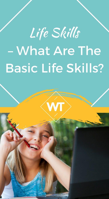 Life Skills – What are the Basic Life Skills?