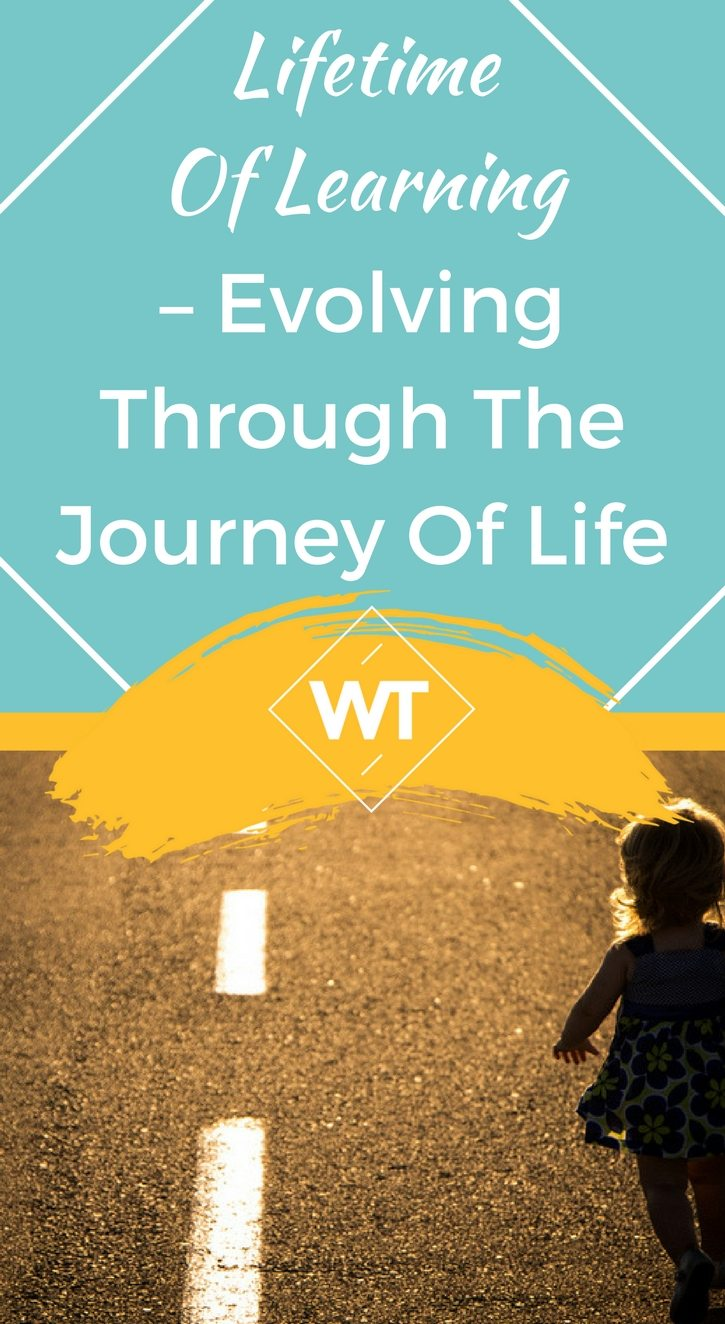 Lifetime of Learning – Evolving through the Journey of Life