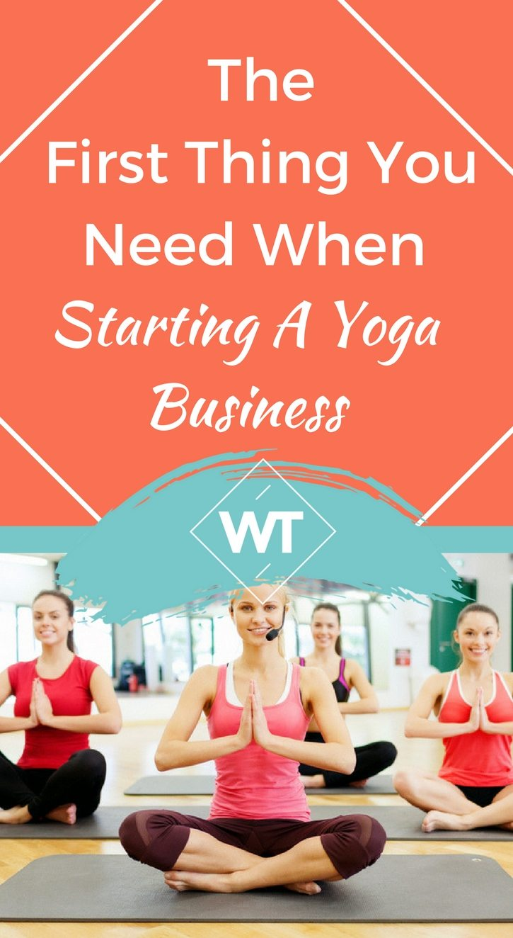 The First Thing You Need When Starting a Yoga Business