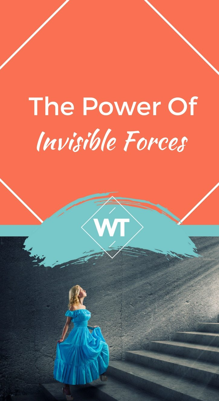 The Power of Invisible Forces