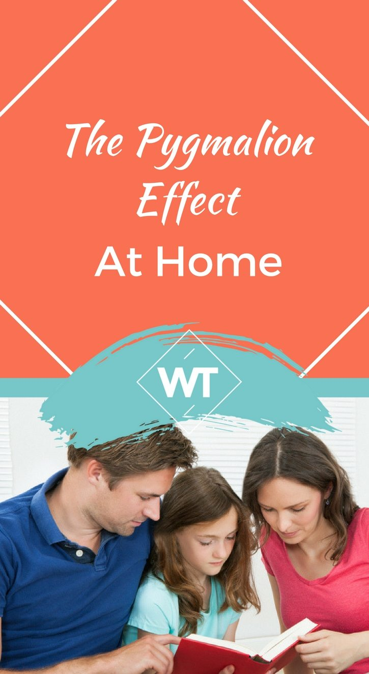 The Pygmalion Effect at Home