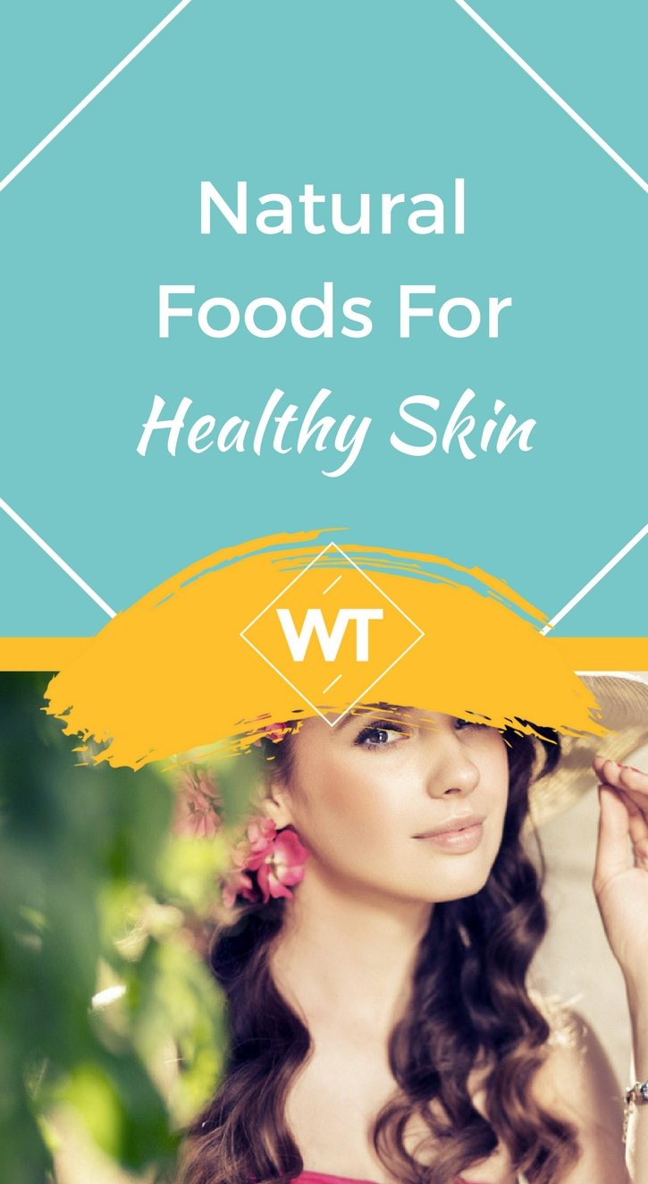 Natural foods for Healthy Skin